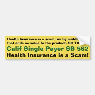 Adesivo De Para-choque O seguro de saúde é Scam!!! -