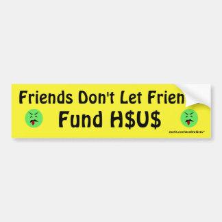 Adesivo De Para-choque Os amigos não deixam o fundo H$US dos amigos