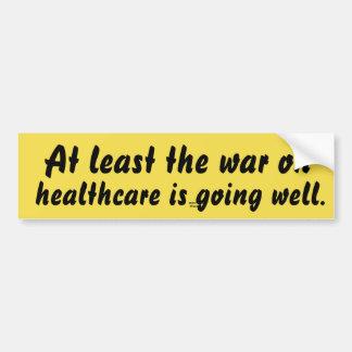 Adesivo De Para-choque Pelo menos a guerra em cuidados médicos está indo