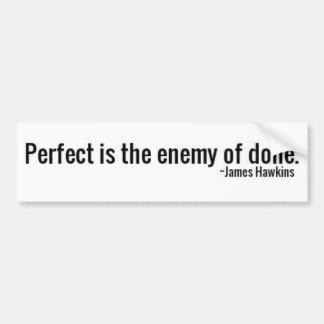 """Adesivo De Para-choque """"Perfeito é o inimigo do feito."""" ~James Hawkins"""