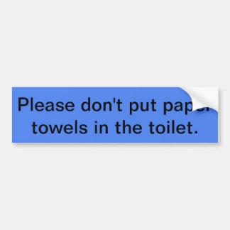 Adesivo De Para-choque Por favor não pnha as toalhas de papel no toalete.