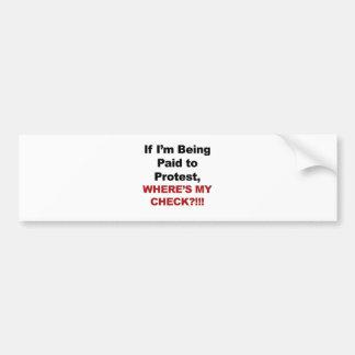 Adesivo De Para-choque Se eu estou sendo pagado para protestar, onde está