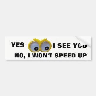 Adesivo De Para-choque Sim eu ver o, nenhum mim não acelerarei os olhos