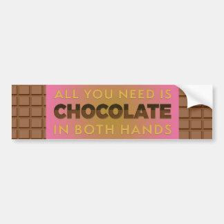 Adesivo De Para-choque Tudo que você precisa é chocolate em ambas as mãos