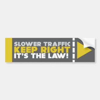 Adesivo De Para-choque Um tráfego mais lento mantem a lei direita!