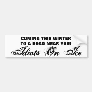 Adesivo De Para-choque Vindo este inverno - idiota no gelo