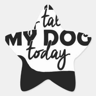 Adesivo Estrela deixe-me sozinho, mim estão falando a meu cão hoje