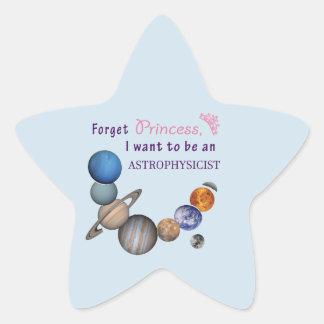 Adesivo Estrela Esqueça a princesa - Astrophysicist