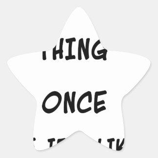 Adesivo Estrela Eu tento toda a coisa uma vez duas vezes se eu