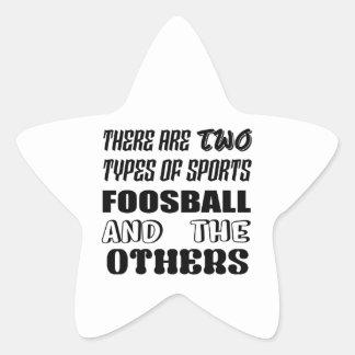 Adesivo Estrela Há dois tipos de esportes Foosball e outro