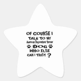 Adesivo Estrela Naturalmente eu falo a meu Staffordshire americano
