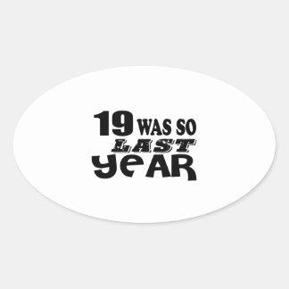 Adesivo Oval 19 era assim tão no ano passado o design do