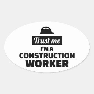 Adesivo Oval Confie que eu mim é um trabalhador da construção