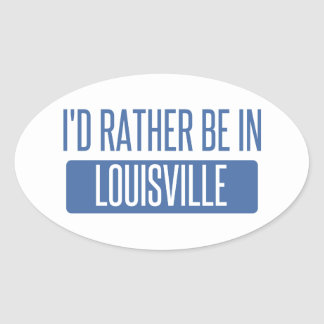 Adesivo Oval Eu preferencialmente estaria em Louisville