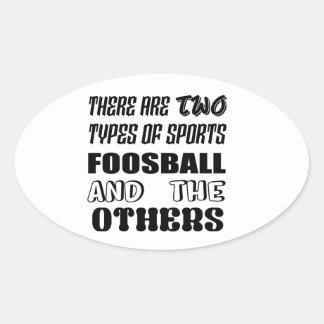 Adesivo Oval Há dois tipos de esportes Foosball e outro