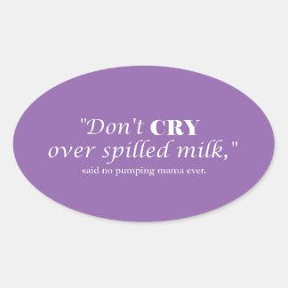 """Adesivo Oval """"Não grita o leite sobre derramado"""" com rotulação"""