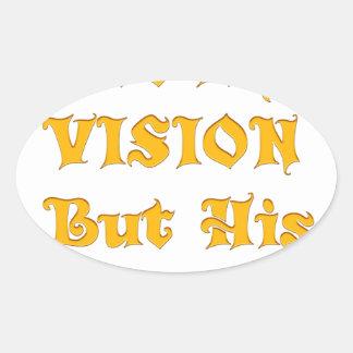 Adesivo Oval Não minha visão mas sua visão