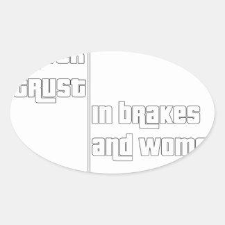 Adesivo Oval Nunca confie nos freios e nas mulheres