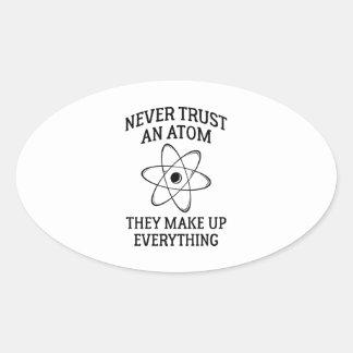 Adesivo Oval Nunca confie um átomo