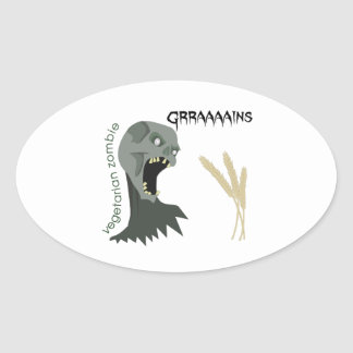 Adesivo Oval O zombi do vegetariano quer Graaaains!