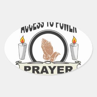 Adesivo Oval oração o acesso ao poder