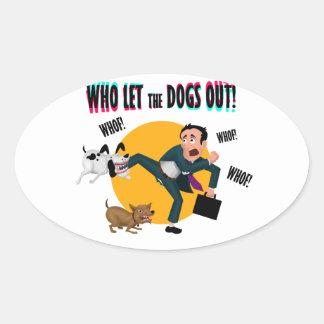 Adesivo Oval Quem deixou os cães para fora!