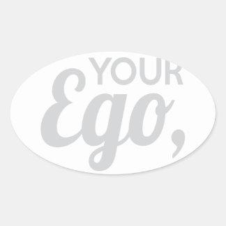 Adesivo Oval Verifique seu amigo do ego