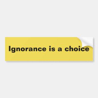 Adesivo Para Carro A ignorância é uma escolha