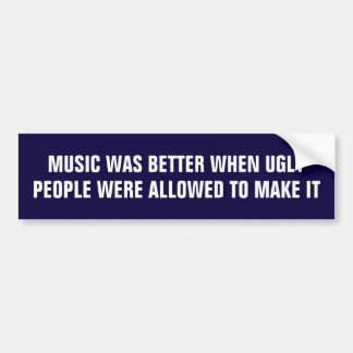 Adesivo Para Carro A música era melhor quando as pessoas feias a