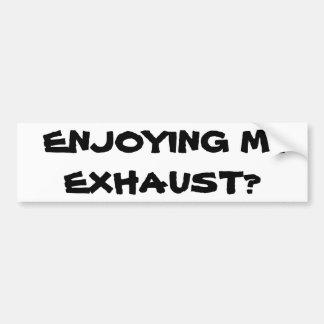 Adesivo Para Carro Apreciando minha exaustão?