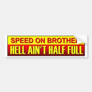 Adesivo Para Carro Apresse-se no irmão, inferno não é meio cheio.