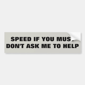 Adesivo Para Carro APRESSE-SE SE VOCÊ DEVE não que eu ajude