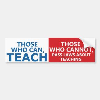 Adesivo Para Carro Aqueles que podem ensinar, aqueles que podem