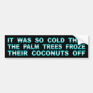 Adesivo Para Carro As palmeiras congelaram seus cocos fora