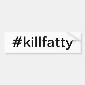 Adesivo Para Carro bumpersticker #killfatty