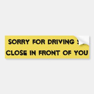 Adesivo Para Carro Conduzindo perto na frente de você o autocolante