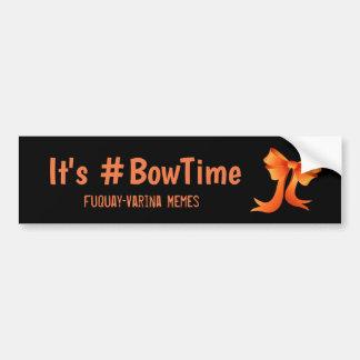 Adesivo Para Carro É #BowTime
