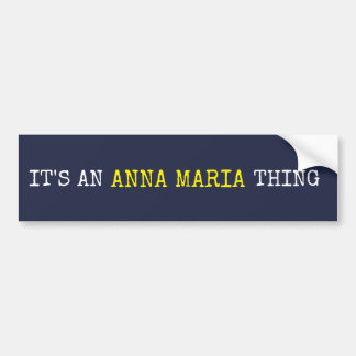 Adesivo Para Carro É uma coisa de Anna Maria