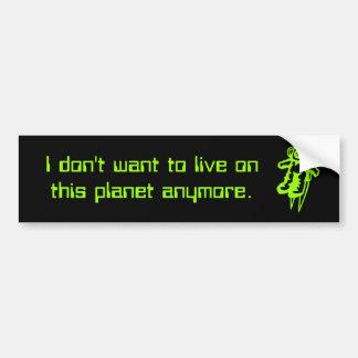Adesivo Para Carro Eu não quero 2 vivos nesta etiqueta do planeta