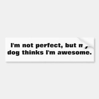 Adesivo Para Carro Eu não sou perfeito, mas meu cão pensa que eu sou