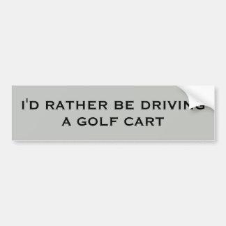 Adesivo Para Carro Eu preferencialmente estaria conduzindo um carro