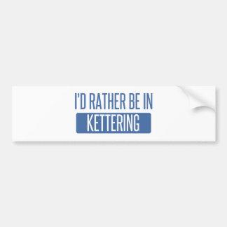 Adesivo Para Carro Eu preferencialmente estaria em Kettering
