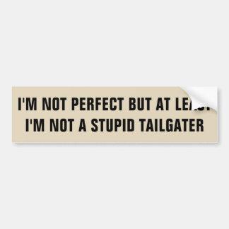 Adesivo Para Carro Eu sou não perfeito mas não um Tailgater estúpido