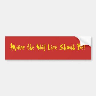 Adesivo Para Carro Maine a vida da maneira deve ser! Autocolante no