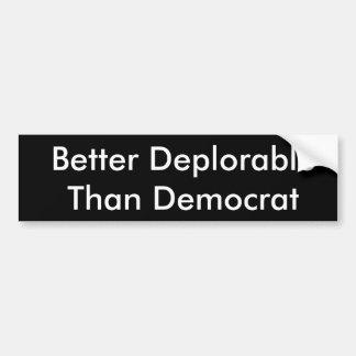 Adesivo Para Carro Melhor deplorável do que a etiqueta de Democrata