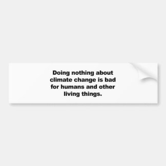 Adesivo Para Carro Não fazendo nada sobre alterações climáticas