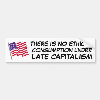 Adesivo Para Carro não há nenhum consumo ético sob o capitalismo