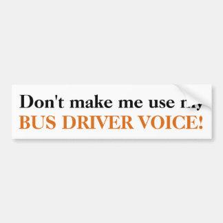 Adesivo Para Carro Não me faça usar minha voz do condutor de