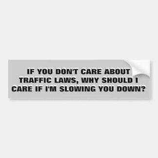 Adesivo Para Carro Não se importe com a lei? = eu não me importo com