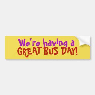 Adesivo Para Carro Nós estamos tendo um GRANDE dia do ônibus!
